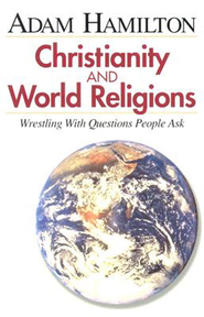 Christianity and World Religions - Participant's Book - eBook  -     By: Adam Hamilton