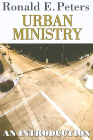 Urban Ministry - eBook  -     By: Ronald E. Peters