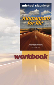 Momentum for Life Workbook: Biblical Principles for Sustaining Physical Health, Personal Integrity, and Strategic Focus - eBook  -     By: Michael Slaughter