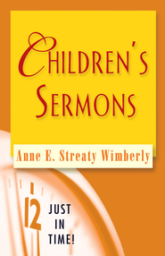 Just in Time Series - Children's Sermons - eBook  -     By: Anne E. Streaty Wimberly
