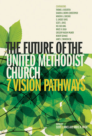 The Future of the United Methodist Church: 7 Vision Pathways - eBook  -     By: Scott J. Jones