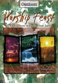 Worship Feast: 25 Experiences of God's Great Earth - eBook  -     By: Jenny Youngman