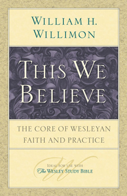 This We Believe - eBook  -     By: William H. Willimon