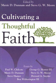 Cultivating a Thoughtful Faith - eBook  -     Edited By: Maxie Dunnam, Steve G.W. Moore     By: Edited by Maxie D. Dunnam & Steve G.W. Moore