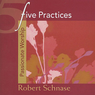 Five Practices - Passionate Worship - eBook  -     By: Robert Schnase