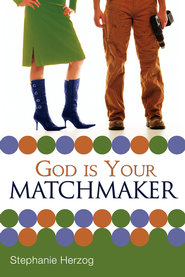 God is Your Matchmaker - eBook  -     By: Stephanie Herzog