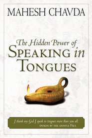 Hidden Power of Speaking in Tongues - eBook  -     By: Mahesh Chavda