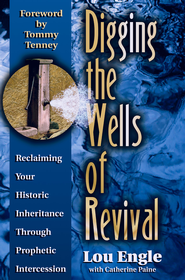 Digging the Wells of Revival - eBook  -     By: Lou Engle