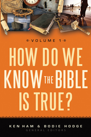 How Do We Know the Bible is True? - eBook  -     Edited By: Ken Ham     By: Ken Ham(Ed.)
