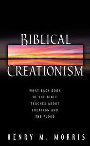 Biblical Creationism - eBook  -     By: Henry M. Morris