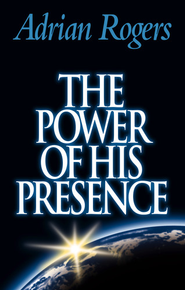 The Power of His Presence - eBook  -     By: Adrian Rogers