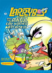 LarryBoy and the Awful Ear Wacks Attacks - eBook  -     By: Bob Katula