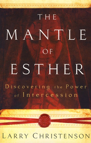 Mantle of Esther, The: Discovering the Power of Intercession - eBook  -     By: Larry Christenson