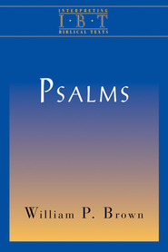 The Psalms: Interpreting Biblical Texts - eBook  -     By: Patrick Miller