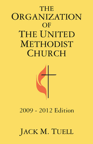 The Organization of the United Methodist Church - eBook  -     By: Jack M. Tuell