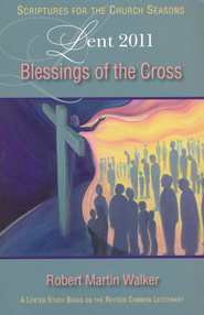 Blessings of the Cross - eBook  -     By: Robert Martin Walker