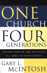 One Church, Four Generations: Understanding and Reaching All Ages in Your Church - eBook  -     By: Gary L. McIntosh