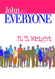 John for Everyone, Part 1: Chapters 1-10 - eBook  -     By: Tom Wright