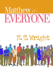 Matthew for Everyone, Part 1: Chapters 1-15 - eBook  -     By: Tom Wright