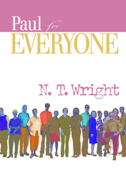 Paul for Everyone: Galatians and Thessalonians - eBook  -     By: Tom Wright