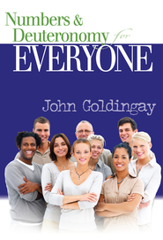 Numbers and Deuteronomy for Everyone - eBook  -     By: John Goldingay