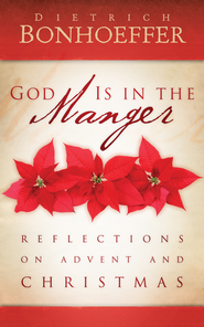 God Is In the Manger - eBook  -     By: Dietrich Bonhoeffer