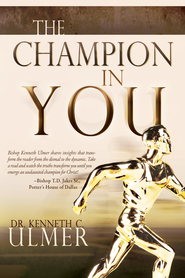 The Champion in You - eBook  -     By: Dr. Kenneth C. Ulmer