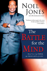 The Battle for the Mind: How You Can Think the Thoughts of God - eBook  -     By: Noel Jones