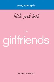 Little Pink Book on Girlfriends - eBook  -     By: Cathy Bartel