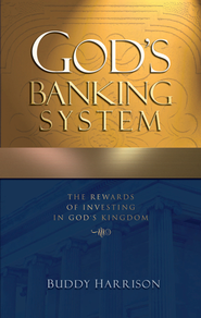 God's Banking System: The Rewards of Investing in God's Kingdom - eBook  -     By: Buddy Harrison
