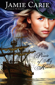 Pirate of My Heart: A Novel - eBook  -     By: Jamie Carie