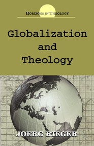 Globalization and Theology - eBook  -     By: Joerg Rieger