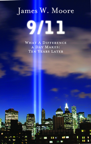 9/11: What a Difference a Day Makes, 10th Anniversary Edition - eBook  -     By: James W. Moore