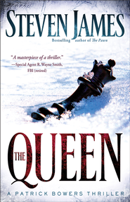 Queen, The: A Patrick Bowers Thriller - eBook  -     By: Steven James