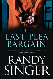 The Last Plea Bargain - eBook  -     By: Randy Singer