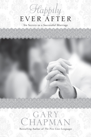 Happily Ever After: Six Secrets to a Successful Marriage - eBook  -     By: Gary Chapman
