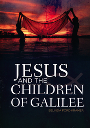 Jesus and the Children of Galilee  -     By: Belinda Ford Kramer