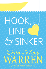 Hook, Line, and Sinker: A Deep Haven Novella - eBook  -     By: Susan May Warren