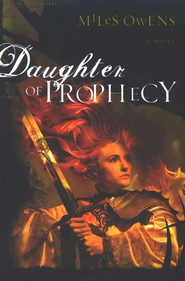 Daughter Of Prophecy: A Novel - eBook  -     By: Miles Owens