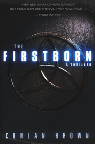The Firstborn: They see what others cannot. But none can see the evil they will face from within - eBook  -     By: Conlan Brown