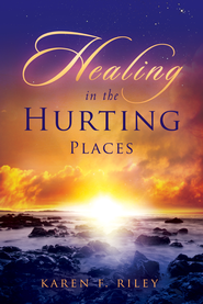 Healing in the Hurting Places - eBook  -     By: Karen Riley