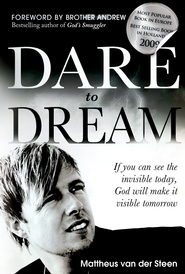 Dare to Dream: If you can see the invisible today, God will make if visible tomorrow - eBook  -     By: Mattheus Van Der Steen
