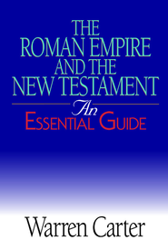 The Roman Empire And the New Testament: An Essential Guide - eBook  -     By: Warren Carter