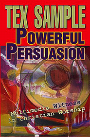 Powerful Persuasion: Multimedia Witness in Christian Worship - eBook  -