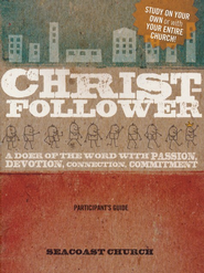 Christ-Follower Participant's Guide: A Doer of the Word with Passion, Devotion, Connection, Commitment - eBook  -     By: Seacoast Church