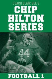 Chip Hilton Football Bundle - eBook  -     By: Clair Bee