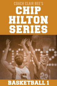 Chip Hilton Basketball Bundle - eBook  -     By: Clair Bee