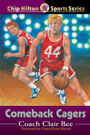 Comeback Cagers - eBook  -     By: Clair Bee