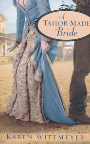 A Tailor-Made Bride  -     By: Karen Witemeyer