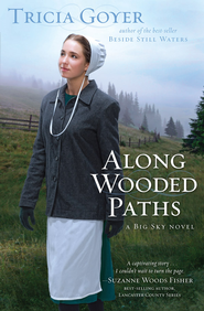 Along Wooded Paths: A Big Sky Novel - eBook  -     By: Tricia Goyer